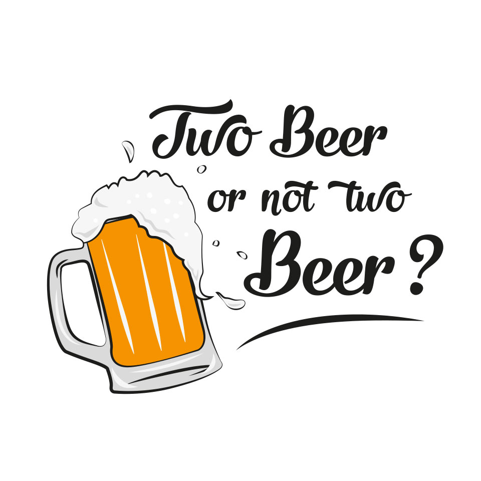 Two Beer or not two Beer ?